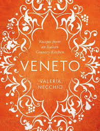 veneto recipes from an italian country kitchen valeria necchio
