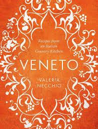 veneto recipes from an italian country kitchen amazon co uk