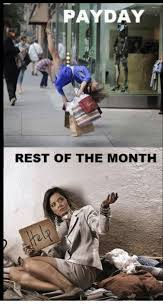 Me On Payday Meme - payday rest of the month payday meme on me me