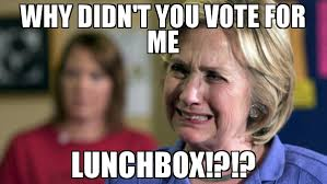 Vote For Me Meme - why didn t you vote for me lunchbox meme