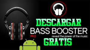 bass booster apk descargar bass booster pro para android