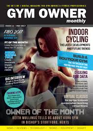 gym owner monthly may 2017 by gym owner monthly issuu