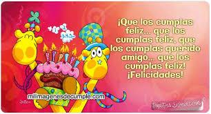 imagenes de cumpleaños para un querido amigo que los cumplas feliz que los cumplas querido amigo que los