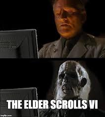The Elder Scrolls Memes - ill just wait here meme imgflip