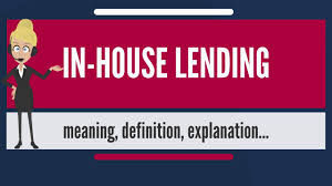 in house meaning what is in house lending what does in house lending mean in