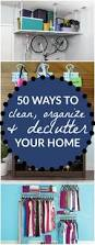 Decluttering Your Home by Clutter Be Gone 50 Ways To Organize Purge And Declutter Your Home