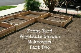 Front Yard Vegetable Garden Ideas Front Yard Vegetable Garden Makeover Part Two Cheeseslave