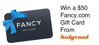 win gift cards win a 50 fancy gift card from holycool holycool net