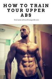 how to train your upper abs top exercises and workouts