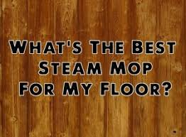 best steam mop for laminate tile and hardwood floors steamer