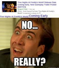 Meme Date - fnaf world release date meme by thegreatjman on deviantart