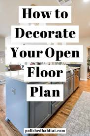 kitchen cabinets open floor plan how to decorate an open floor plan 7 design tips