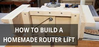 how to build a homemade router lift toproutertables