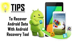 recover from android tips to recover android data with android recovery software