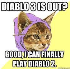 Diablo Meme - diablo 3 is out cat meme cat planet cat planet