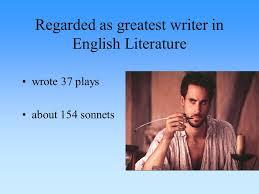william shakespeare 1564 1616 regarded as greatest writer in