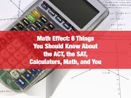 math effect 6 things you should know about the act the sat