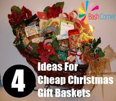 cheap gift baskets ideas for cheap christmas gift baskets how to make inexpensive