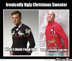 Sweater Meme - ironically ugly chirstmas sweater by lennyn meme center