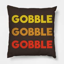 gobble gobble throw pillows teepublic