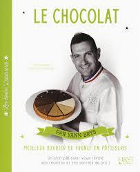 livre cuisine chef etoile amazon fr les étoiles de la pâtisserie le chocolat yann brys