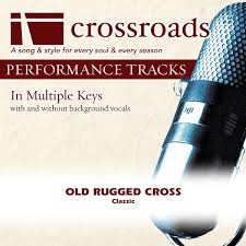 Old Rugged Cross Performance Track Ep By Crossroads