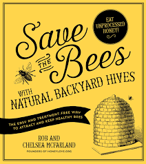 save the bees with natural backyard hives the easy and treatment