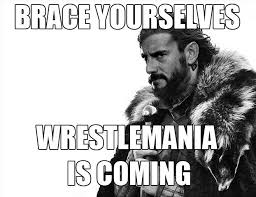 Cm Punk Meme - brace yourselves cm punk game of thrones meme wwe wrestlemania