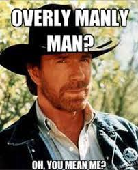 Manly Man Meme - 100 funny selected chuck norris memes
