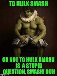 Hulk Smash Meme - shakesbears imgflip