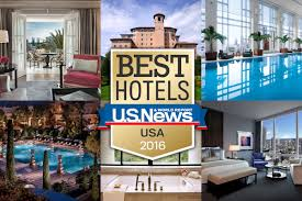 the 50 best hotels in the usa 2016 travel us news