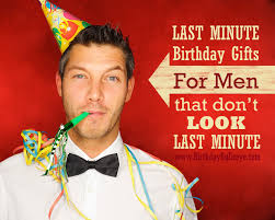 last minute gifts for 10 last minute birthday gifts for men that don t look last minute