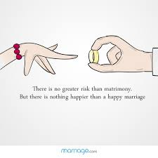 happy marriage quotes there is no greater risk than matrimony marriage quotes