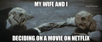 The Struggle Is Real Meme - a movie on netflix with the wife the struggle is real