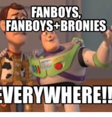 Bronies Meme - fanboys fanboys bronies everywhere bronies meme on me me