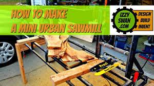 how to make a urban sawmill with a circular saw youtube