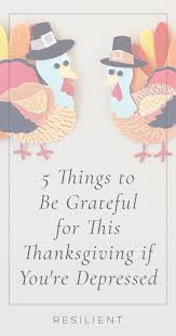 5 things to be grateful for this thanksgiving if you re depressed