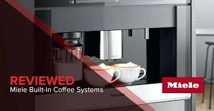 Miele Built In Coffee Machine Miele Built In Coffee Machine Best Buy