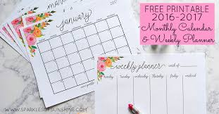 printable monthly planner 2016 free printable 2017 monthly calendar and weekly planner