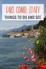 things to do at lake como italy for a captivating trip