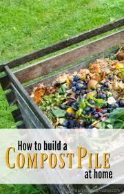 how to build a compost pile at home preparednessmama