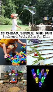 Backyard Kid Activities by 15 Cheap Simple And Fun Backyard Activities For Kids Backyard