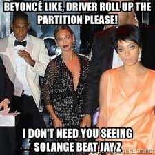 Solange Meme - beyoncé like driver roll up the partition please i don t need you