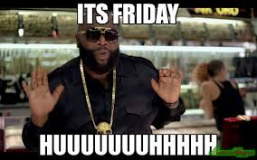 Friday Meme Pictures - its friday huuuuuuuhhhhh meme rick ross 1109 memeshappen