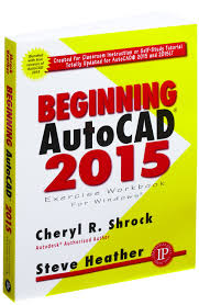 beginning autocad 2015 cheryl r shrock steve heather