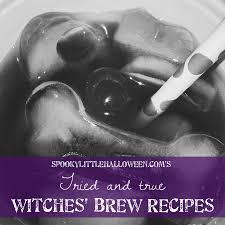 tried u0026 true witches u0027 brew recipes spooky little halloween