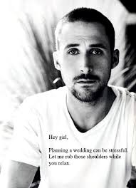 Meme Ryan Gosling - 19 best ryan gosling s wedding advice images on pinterest ryan
