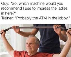 Girls At The Gym Meme - which machine shall i use to impress the girls gym meme