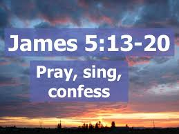 5 13 20 pray sing confess continue earnestly in prayer