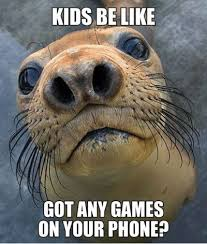 Kid On Phone Meme - funny pictures kids be like got any games on your phone makes